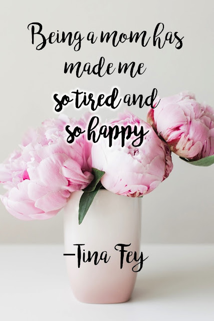 motherhood has made me tired and happy quote