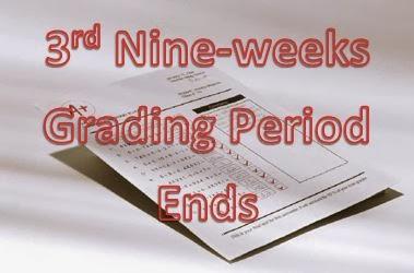 3rd nine-weeks ends