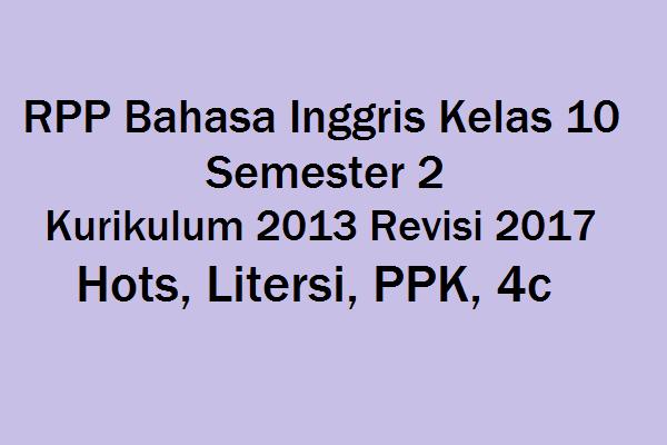 Rpp Bahasa Inggris Kelas 10 Semester 2 Kurikulum 2013 Revisi 2017 Hots Litersi Ppk 4c Akses