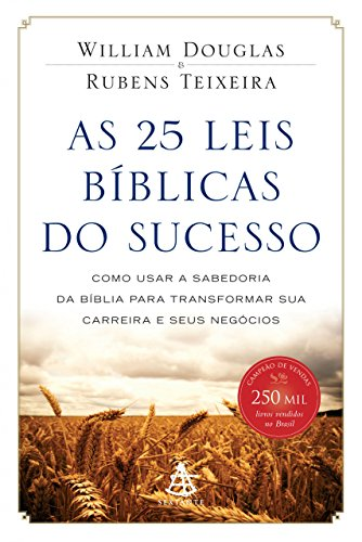 As 25 leis bíblicas do sucesso William Douglas, Rubens Teixeira