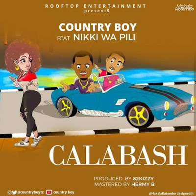 Download Mp3 | Country Boy ft Nikki Wa Pili - Calabash