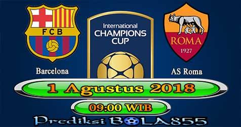 Prediksi Bola855 Barcelona vs AS Roma 1 Agustus 2018