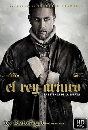 El Rey Arturo La Leyenda De La Espada [1080p] [Latino-Ingles] [MEGA]
