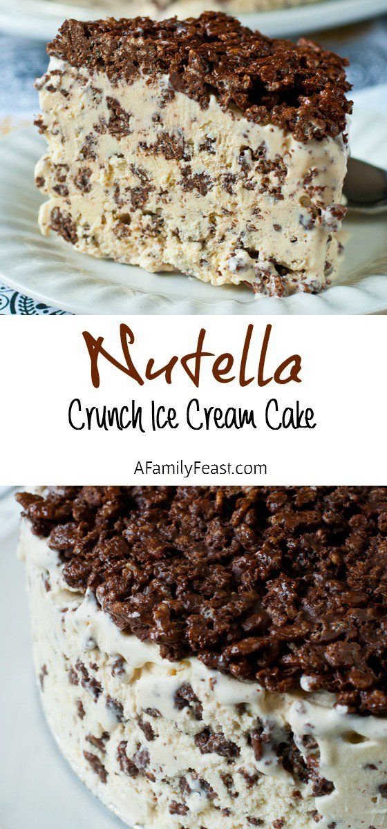 Nutella Crunch Ice Cream Cake #dessert #nutella #crunch #ice #cream #cake