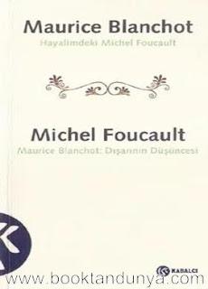 Maurice Blanchot - Hayalimdeki Michel Foucault / Michel Foucault - Maurice Blanchot Dışarının Düşüncesi