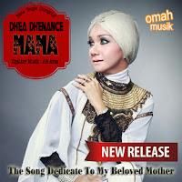 Lirik Lagu Dhea Dhenance Mama