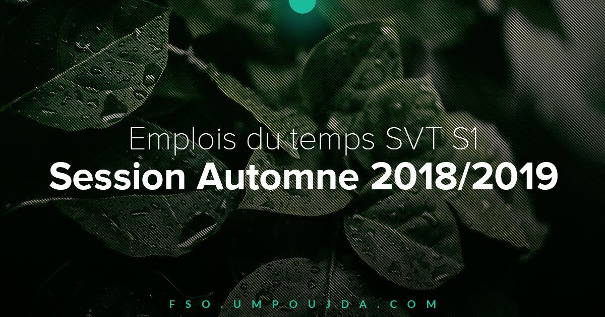 SVT S1 : Emplois du temps Session Automne 2018/2019