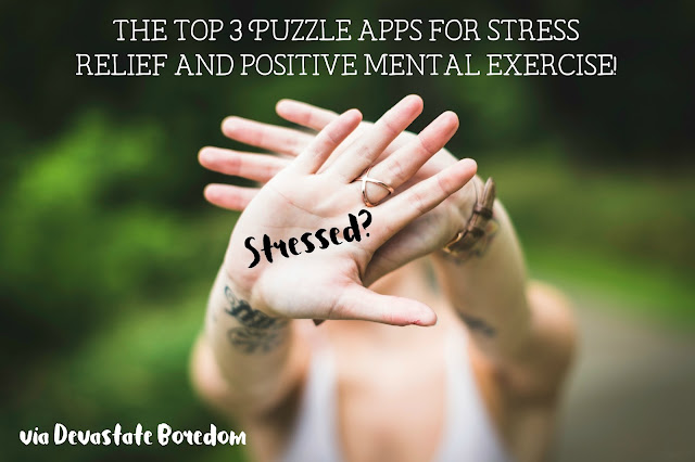 The 3 Best Relaxing Puzzle Game Apps to Distract You When You're Anxious - Stress Relief on Your Phone - via Devastate Boredom