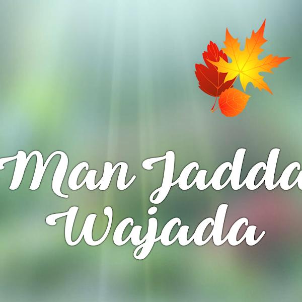 Man Jadda Wajada, Quote Paling Menginspirasi Bagi Saya