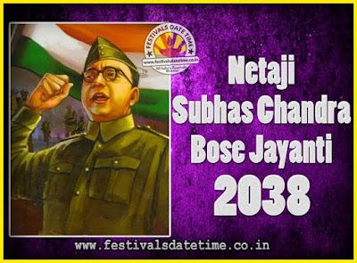 2038 Netaji Subhas Chandra Bose Jayanti Date, 2038 Subhas Chandra Bose Jayanti Calendar