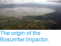 https://sciencythoughts.blogspot.com/2013/12/the-origin-of-bosumtwi-impactor.html