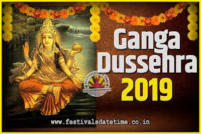 2019 Ganga Dussehra Pooja Date and Time, 2019 Ganga Dussehra Calendar
