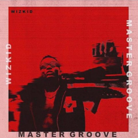 DOWNLOAD MUSIC: Wizkid - Master Groove
