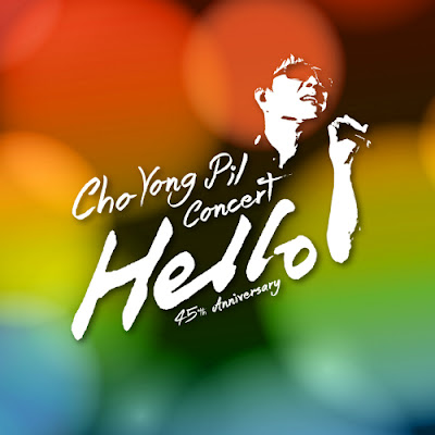 Cho Yong Pil – 45TH ANNIVERSARY CONCERT HELLO