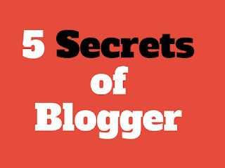 5 Secrets of Blogger (Service) You Don't Know