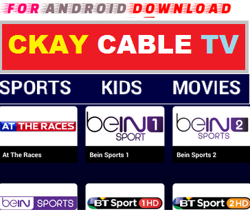 Download Android Free CKayIPTV Apk -Watch Free Live Cable Tv Channel-Android Update LiveTV Apk  Android APK Premium Cable Tv,Sports Channel,Movies Channel On Android
