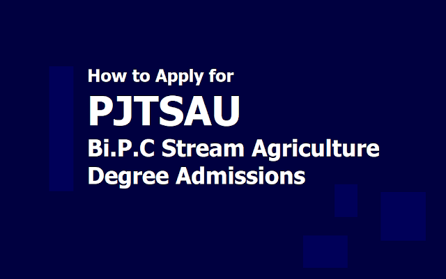 How to Apply for PJTSAU Bi.P.C Stream Agriculture Degree admissions (Horticulture Degree Admissions)