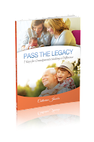 Pass the Legacy 7 Keys for Grandparents Making a Difference