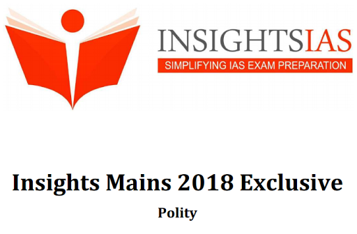 Insights 2018 Mains Exclusive Polity