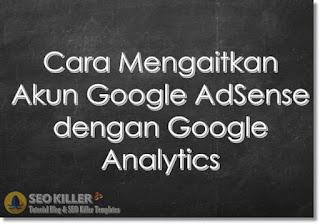 Mengaitkan Akun Google AdSense dengan Google Analytics Inilah Cara Menghubungkan AdSense dengan Google Analytics