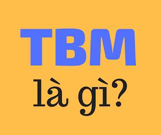 tbm là gì