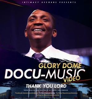 Dr. Paul Enenche releases new video 'Thank You Lord' to celebrate 100,000 capacity Glory Dome