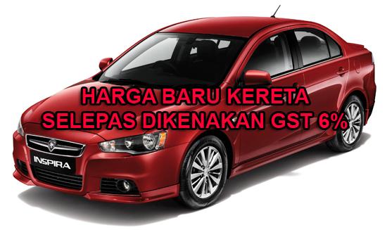 Harga Kereta Baru Terkini Selepas GST