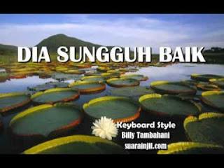 Chord Lagu Rohani : DIA SUNGGUH BAIK - Ir. Djohan Handojo