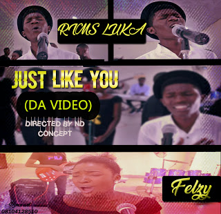 Latest Gospel Vibe (Video): Just Like You - Rims Luka Feat Felzy