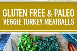 Gluten Free & Paleo Veggie Turkey Meatballs