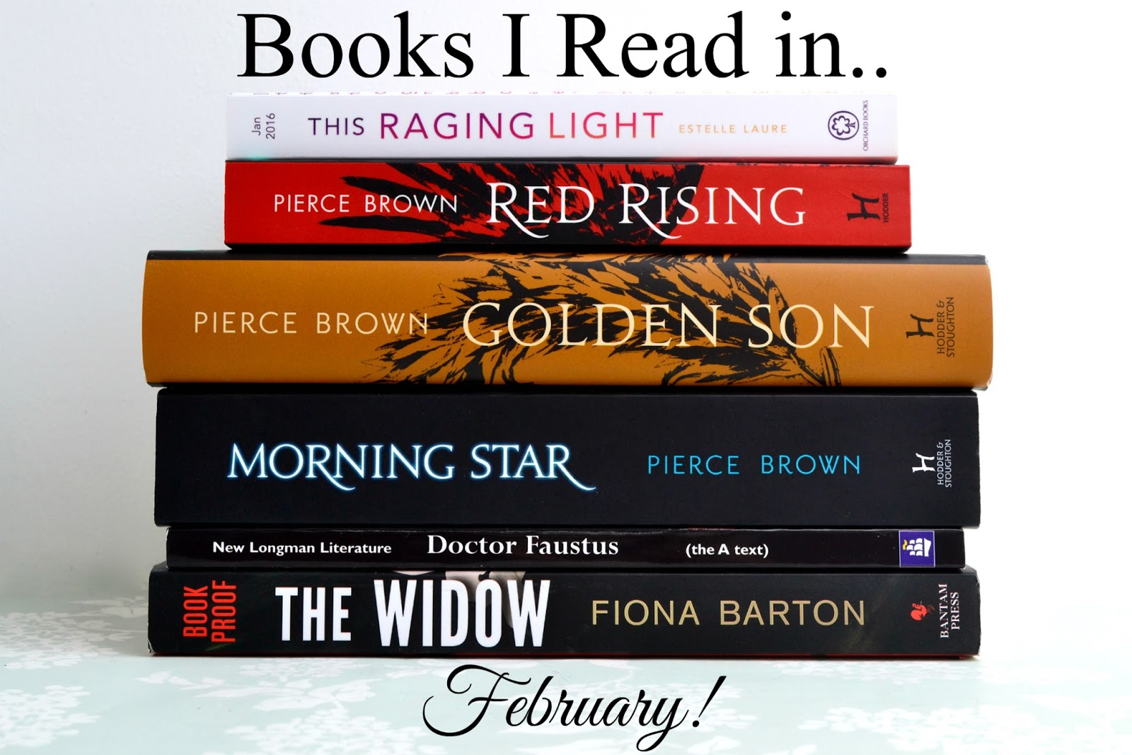 This Raging Light by Estelle Laurie, the Red Rising Trilogy by Pierce Brown, Doctor Faustus by Christopher Marlowe and The Widow by Fiona Barton!