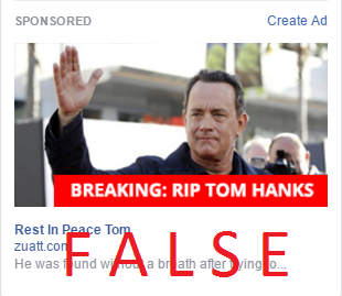 Tom Hanks is not dead. That doesn't stop crooks from using news of his demise to attract victims.