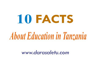 10 FACTS ABOUT EDUCATION IN TANZANIA UP TO 2018.