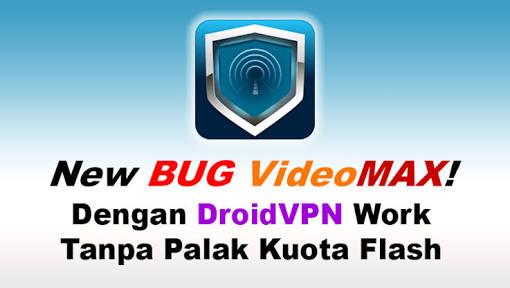 Droidvpn Mengubah Kuota Videomax Jadi Flash 1