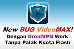 Cara Setting DroidVPN Mengubah Kuota Videomax Jadi Flash Terbaru 2018