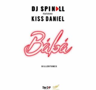 [DOWNLOAD MUSIC] : DJ Spinall Ft Kiss Daniel - Baba
