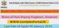 Mumbai Metro Rail Corporation Limited Recruitment 2018 – 63 Deputy Engineer, Assistant