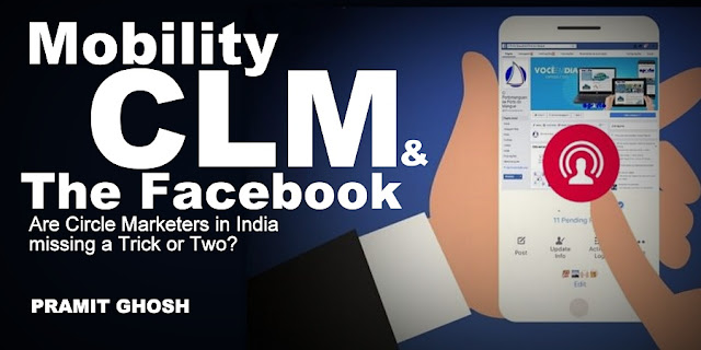 B&E | Mobility CLM and Facebook – Are Circle Marketers in India missing a Trick or Two?
