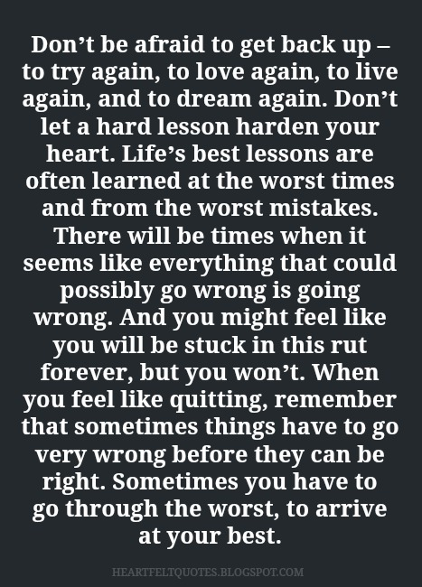 Dont Be Afraid To Get Back Up To Try Again To Love Again To