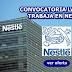 Se Solicita personal con URGENCIA para trabajar en Nestlé (Sus instalaciones) varias vacantes disponibles (RESPUESTA INMEDIATA)
