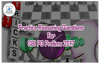 Practice Reasoning Questions For SBI PO Prelims 2017 (Puzzle& Number Sequence)