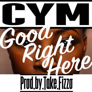 [feature]CYM - Good Right Here