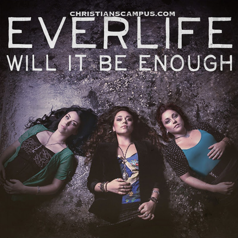 Everlife - Will it be enough 2011 English Christian Single download