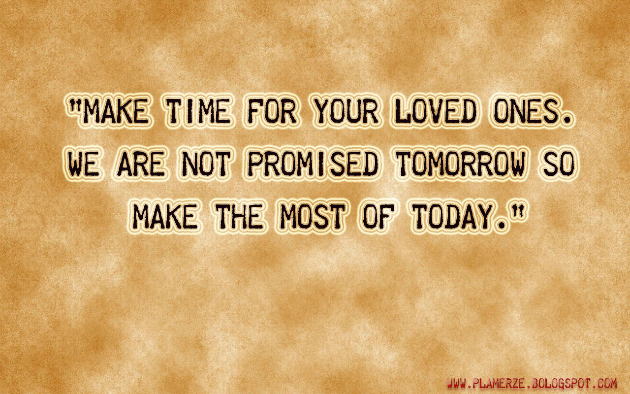 30 Love You Quotes For Your Loved Ones: Awesome Quotes & Stories: MAKE TIME FOR YOUR LOVED ONES