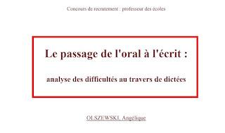 Le passage de l'oral à l'écrit:analyse des difficultés au travers de dictées