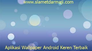 Aplikasi Wallpaper Android Keren Terbaik