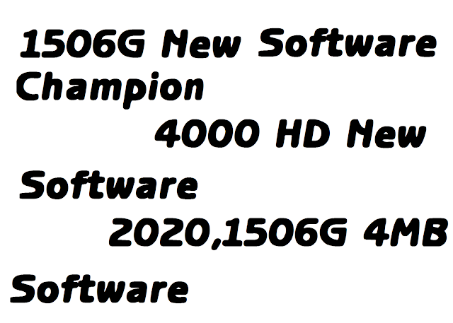 1506G New Software,Champion 4000 HD New Software 2020,1506G 4MB Software 2020,Ecast