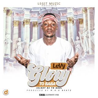 Levy-Glory-To-Baba-Prod.-by-MOG-Beat