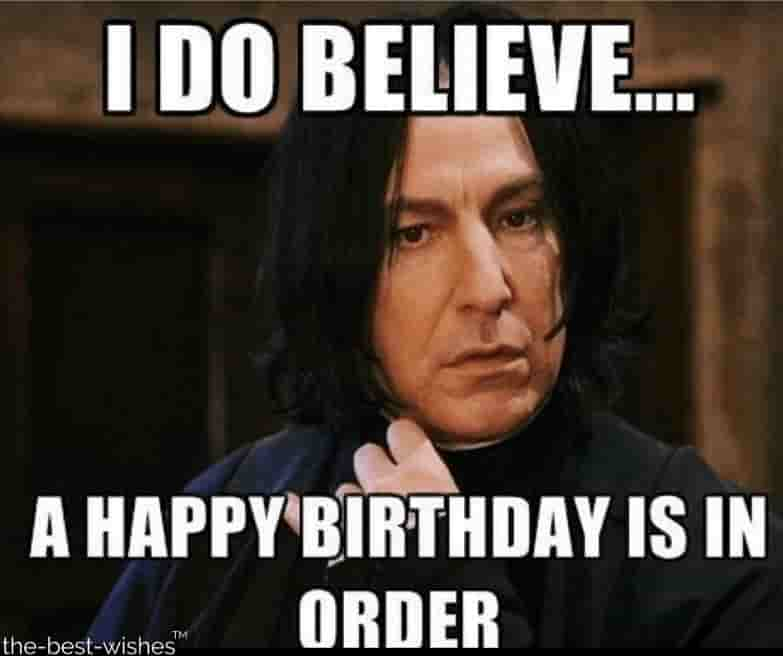 i do believe a happy birthday is in order memes