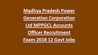 Madhya Pradesh Power Generation Corporation Ltd MPPGCL Accounts Officer Recruitment Exam 2018 12 Govt Jobs Online